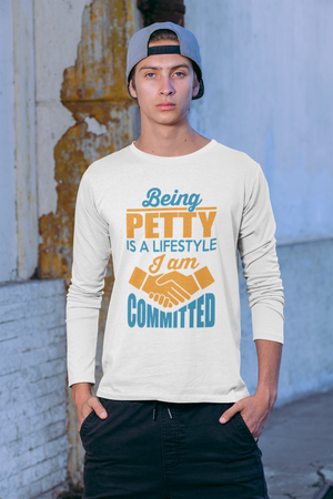 Open image in slideshow, Being Petty is a Lifestyle Long Sleeve Tee