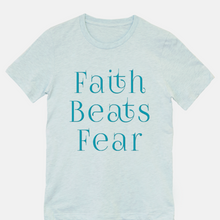 Faith Beats Fear Tee