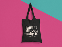Faith It Till You Make It Bag