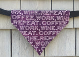 Dog Bandana - Scarf - Coffee Work Wine Repeat - Slides through the Collar - Pet Scarf - Dog Gift