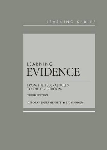 Learning Evidence: From the Federal Rules to the Courtroom (Learning Series)
