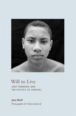 Will to Live: AIDS Therapies and the Politics of Survival (In-Formation)