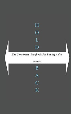 Holdback: The Consumers' Playbook To Buying A Car