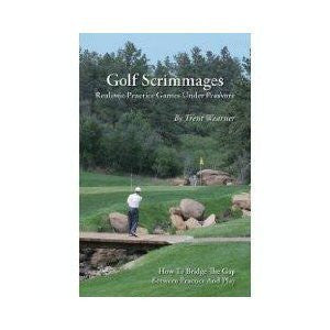 Golf Scrimmages: Realistic Practice Games Under Pressure