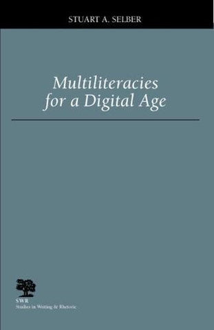Multiliteracies for a Digital Age (Studies in Writing & Rhetoric (Paperback))