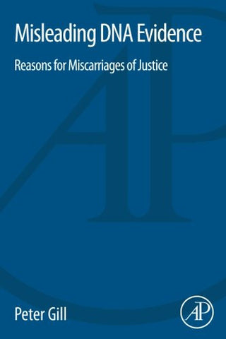 Misleading DNA Evidence: Reasons for Miscarriages of Justice