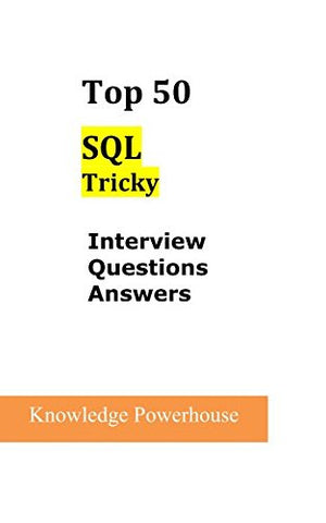 Top 50 SQL Tricky Interview Questions