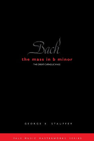 Bach: The Mass in B Minor