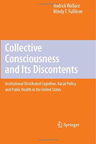 Collective Consciousness and Its Discontents:: Institutional distributed cognition, racial policy, and public health in the United States