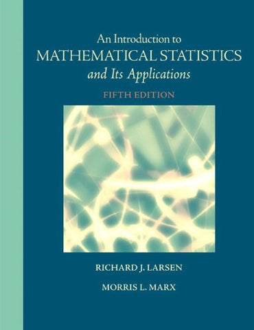 Introduction to Mathematical Statistics and Its Applications (5th Edition)