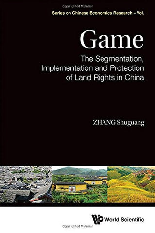 The Segmentation, Implementation and Protection of Land Rights in China (Series on Chinese Economics Research)