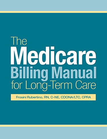 The Medicare Billing Manual for Long-Term Care