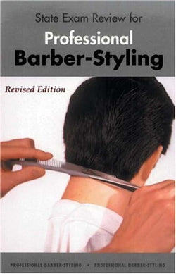State Exam Review for Professional Barber-Styling (revised editon)