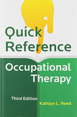 Quick Reference to Occupational Therapy [With CDROM]