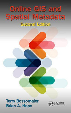 Online GIS and Spatial Metadata, Second Edition
