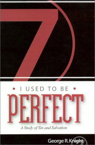 I Used to Be Perfect: A Study of Sin and Salvation