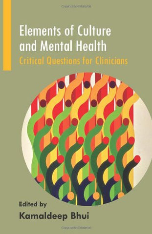 Elements of Culture and Mental Health: Critical Questions for Clinicians