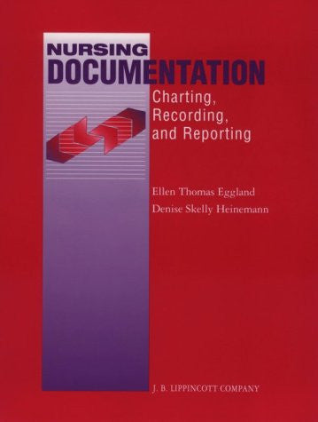 Nursing Documentation: Charting, Recording, and Reporting