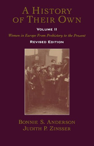 A History of Their Own: Women in Europe from Prehistory to the Present, Vol. 2