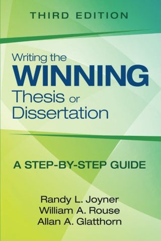 Writing the Winning Thesis or Dissertation: A Step-by-Step Guide (Volume 3)