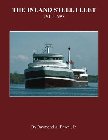 The Inland Steel Fleet: 1911-1998