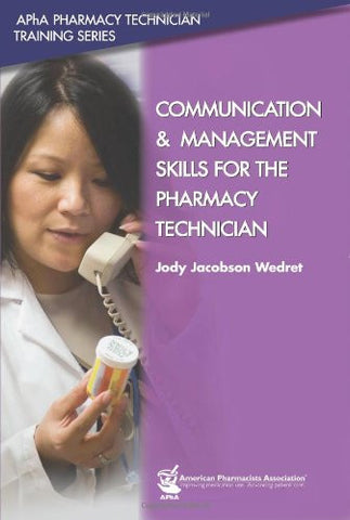Communication and Management Skills for the Pharmacy Technician (Apha Pharmacy Technician Training)