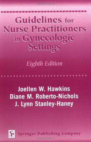 Guidelines for Nurse Practitioners in Gynecologic Settings: Eighth Edition