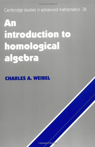 An Introduction to Homological Algebra (Cambridge Studies in Advanced Mathematics)