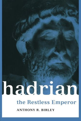 Hadrian: The Restless Emperor (Roman Imperial Biographies)