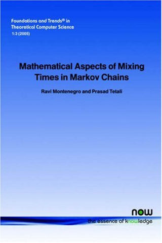 Mathematical Aspects of Mixing Times in Markov Chains (Foundations and Trends(r) in Theoretical Computer Science)