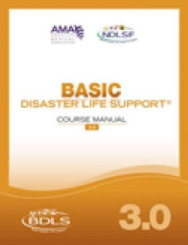 Basic Disaster Life Support 3.0 (Bdls) Guide