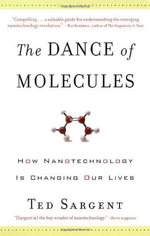 The Dance of the Molecules: How Nanotechnology is Changing Our Lives