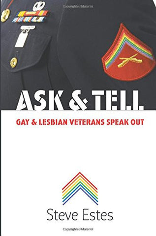 Ask and Tell: Gay and Lesbian Veterans Speak Out
