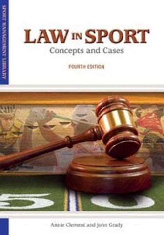 Law in Sport: Concepts and Cases (Sports Management Library)