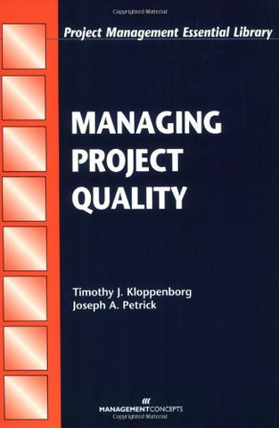 Managing Project Quality (Project Management Essential Library)