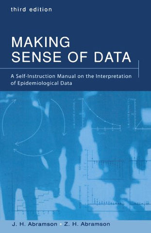 Making Sense of Data: A Self-Instruction Manual on the Interpretation of Epidemiological Data