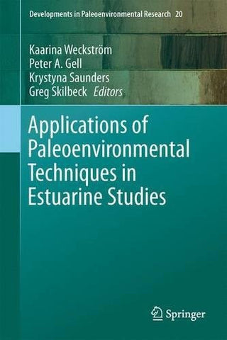 Applications of Paleoenvironmental Techniques in Estuarine Studies (Developments in Paleoenvironmental Research)