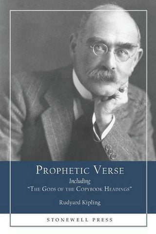 Prophetic Verse: Including The Gods of the Copybook Headings