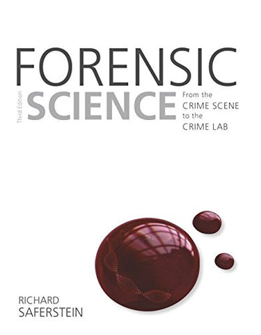 Forensic Science: From the Crime Scene to the Crime Lab (3rd Edition)