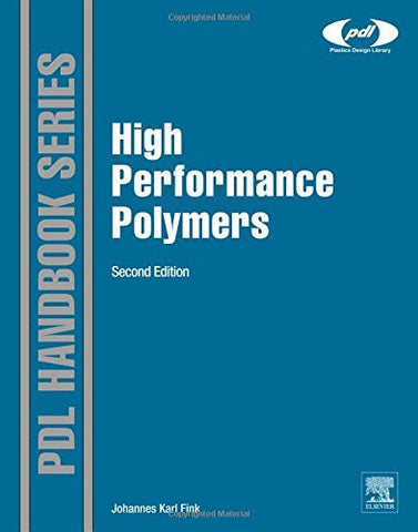High Performance Polymers, Second Edition (Plastics Design Library)