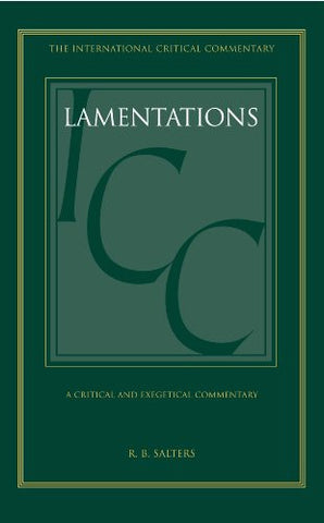 Lamentations: A Critical and Exegetical Commentary (International Critical Commentary)