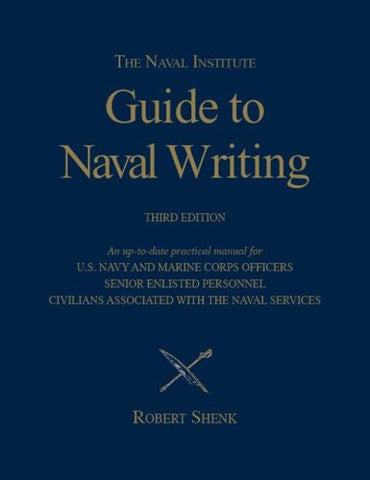 The Naval Institute Guide to Naval Writing, 3rd Edition (Blue and Gold)