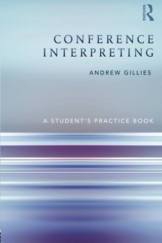 Conference Interpreting: A Student's Practice Book