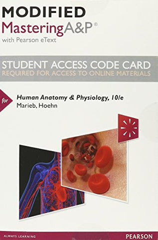 Modified MasteringA&P with Pearson eText -- Standalone Access Card -- for Human Anatomy & Physiology (10th Edition)
