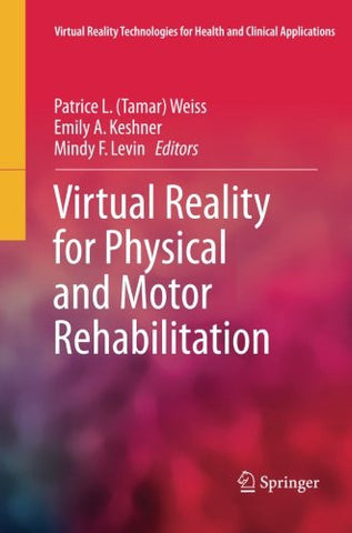 Virtual Reality for Physical and Motor Rehabilitation (Virtual Reality Technologies for Health and Clinical Applications)