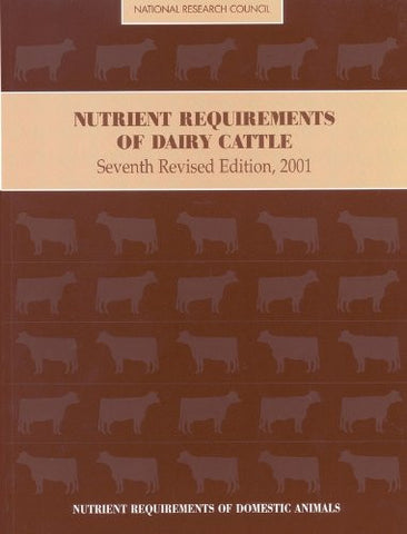 Nutrient Requirements of Dairy Cattle: Seventh Revised Edition