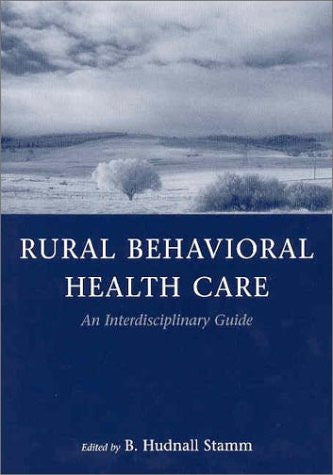 Rural Behavior Health Care: An Interdisciplinary Guide