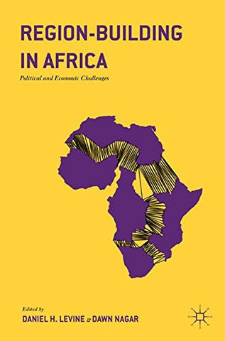 Region-Building in Africa: Political and Economic Challenges