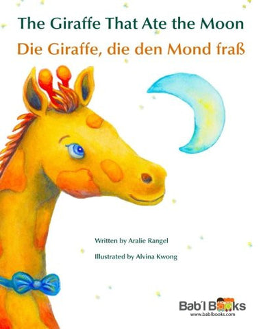 The Giraffe That Ate the Moon: Die Giraffe, die den Mond fraß : Babl Children's Books in German and English (German Edition)