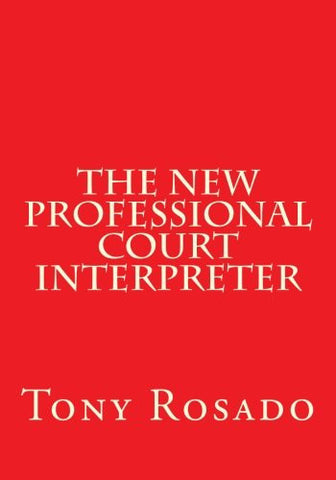 The New Professional Court Interpreter: a practical manual